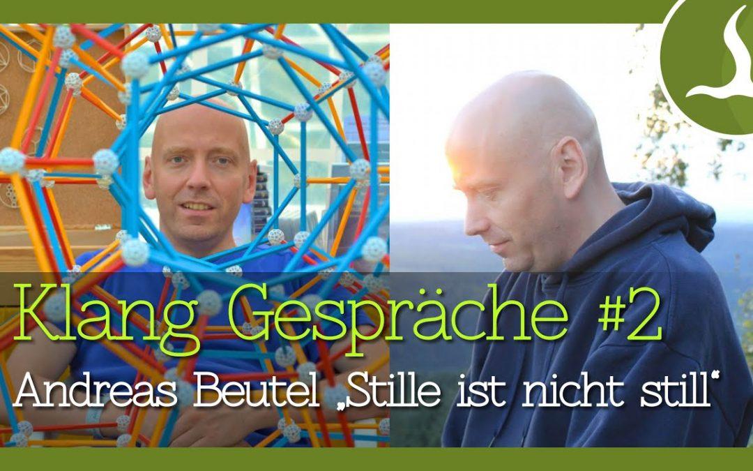 "Klang-Gespräche #2 – Andreas Beutel: ""Stille ist nicht still"""