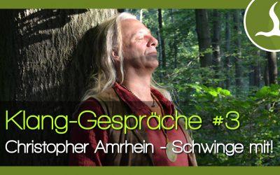 Klang Gespräche #3 mit Christopher Amrhein: Schwinge mit!